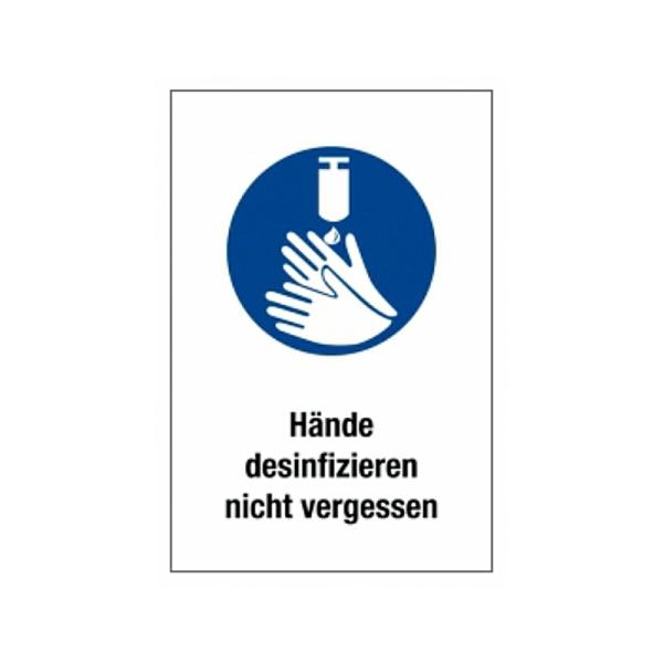 Hinweisschild: Hände desinfizieren nicht vergessen
